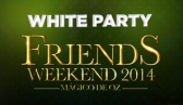 Friends Weekend - White Party