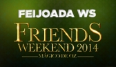 Friends Weekend - Feijoada WS