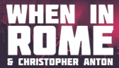 When In Rome & Christopher Anton