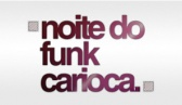 Noite do Funk Carioca